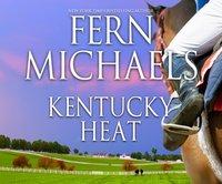 Kentucky Heat - Fern Michaels - audiobook