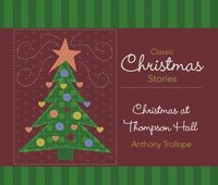Christmas at Thompson Hall - Anthony Trollope - audiobook