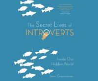 Secret Lives of Introverts - Jenn Granneman - audiobook