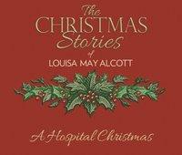 Hospital Christmas - Louisa May Alcott - audiobook