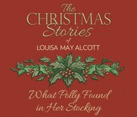 What Polly Found in Her Stocking - Louisa May Alcott - audiobook