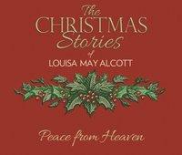 Peace from Heaven - Louisa May Alcott - audiobook