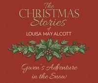 Gwen's Adventure in the Snow - Louisa May Alcott - audiobook