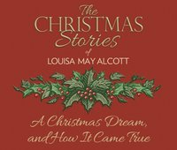 Christmas Dream, and How It Came True - Louisa May Alcott - audiobook