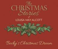 Becky's Christmas Dream - Louisa May Alcott - audiobook