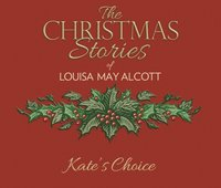 Kate's Choice - Louisa May Alcott - audiobook