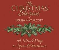 New Way to Spend Christmas - Louisa May Alcott - audiobook