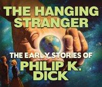 Hanging Stranger - Philip K. Dick - audiobook