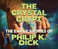 Crystal Crypt - Philip K. Dick - audiobook