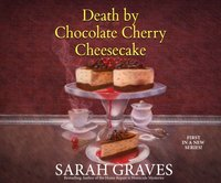Death by Chocolate Cherry Cheesecake - Sarah Graves - audiobook