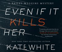 Even If It Kills Her - Kate White - audiobook