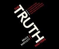 Truth Matters - Bruce Bartlett - audiobook