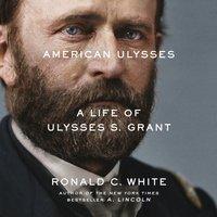 American Ulysses - Ronald C. White - audiobook