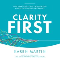Clarity First - Karen Martin - audiobook