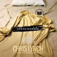 Inexcusable - Chris Lynch - audiobook