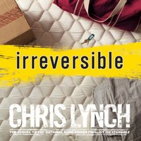 Irreversible - Chris Lynch - audiobook