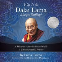 Why Is the Dalai Lama Always Smiling? - Lama Tsomo - audiobook