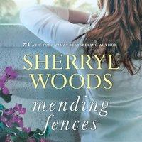 Mending Fences - Sherryl Woods - audiobook