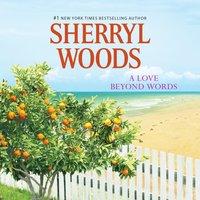 Love Beyond Words - Sherryl Woods - audiobook