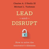 Lead and Disrupt - Charles A. O'Reilly III - audiobook