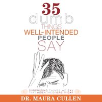 35 Dumb Things Well-Intended People Say - Maura Cullen - audiobook