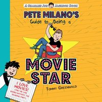 Pete Milano's Guide to Being a Movie Star - Tommy Greenwald - audiobook
