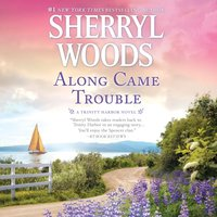 Along Came Trouble - Sherryl Woods - audiobook