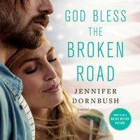 God Bless the Broken Road - Jennifer Dornbush - audiobook
