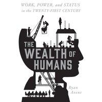 Wealth of Humans - Ryan Avent - audiobook