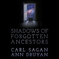 Shadows of Forgotten Ancestors - Carl Sagan - audiobook