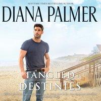 Tangled Destinies - Diana Palmer - audiobook