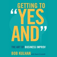 "Getting to ""Yes And"" - Bob Kulhan - audiobook"
