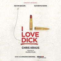 I Love Dick - Chris Kraus - audiobook