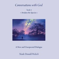 Conversations with God, Book 4 - Neale Donald Walsch - audiobook