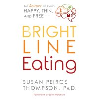 Bright Line Eating - PhD Susan Peirce Thompson - audiobook