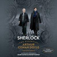 Sherlock: The Essential Arthur Conan Doyle Adventures - Sir Arthur Conan Doyle - audiobook