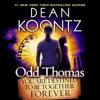 Odd Thomas: You Are Destined to Be Together Forever - Dean Koontz - audiobook