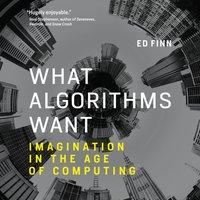 What Algorithms Want - Ed Finn - audiobook