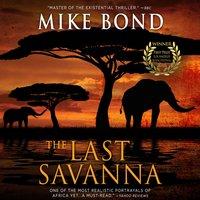 Last Savanna - Mike Bond - audiobook