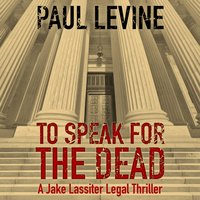To Speak for the Dead - Paul Levine - audiobook