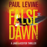 False Dawn - Paul Levine - audiobook