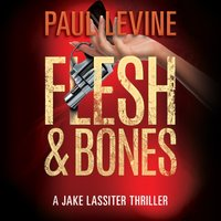 Flesh & Bones - Paul Levine - audiobook