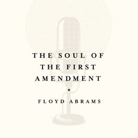 Soul of the First Amendment - Floyd Abrams - audiobook