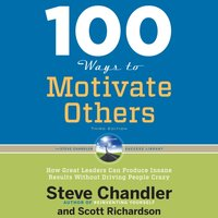 100 Ways to Motivate Others, Third Edition - Steve Chandler - audiobook