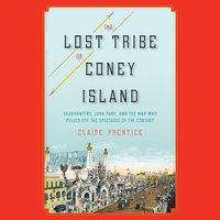 Lost Tribe of Coney Island - Claire Prentice - audiobook