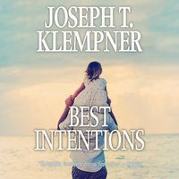 Best Intentions - Joseph T. Klempner - audiobook