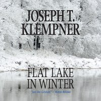 Flat Lake in Winter - Joseph T. Klempner - audiobook