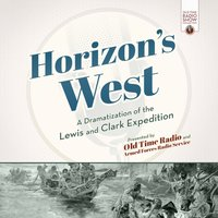 Horizon's West - Old Time Radio - audiobook