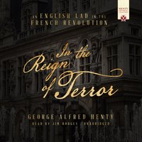 In the Reign of Terror - George Alfred Henty - audiobook