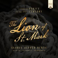 Lion of St. Mark - George Alfred Henty - audiobook
